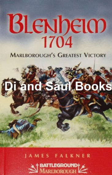 Blenheim 1704 - Malborough's Greatest Victory, by James Falkner
